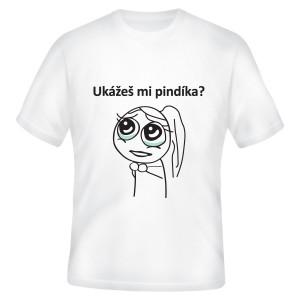 Tričko s nápisem: Ukážeš mi pindíka?