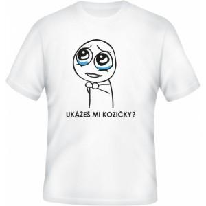 Meme tričko: Ukážeš mi kozičky?